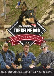 The Kelpie Dog Selecting & Training DVD
